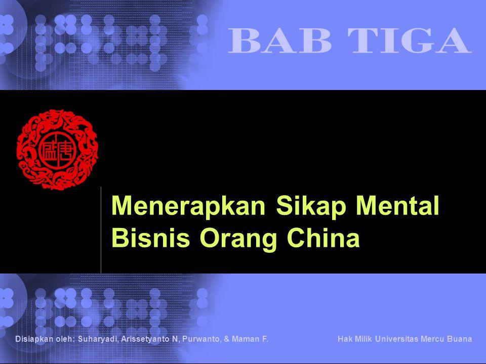 © 2002 IBM Corporation Disiapkan oleh: Suharyadi, Arissetyanto N, Purwanto, & Maman F. Hak Milik Universitas Mercu Buana Menerapkan Sikap Mental Bisni