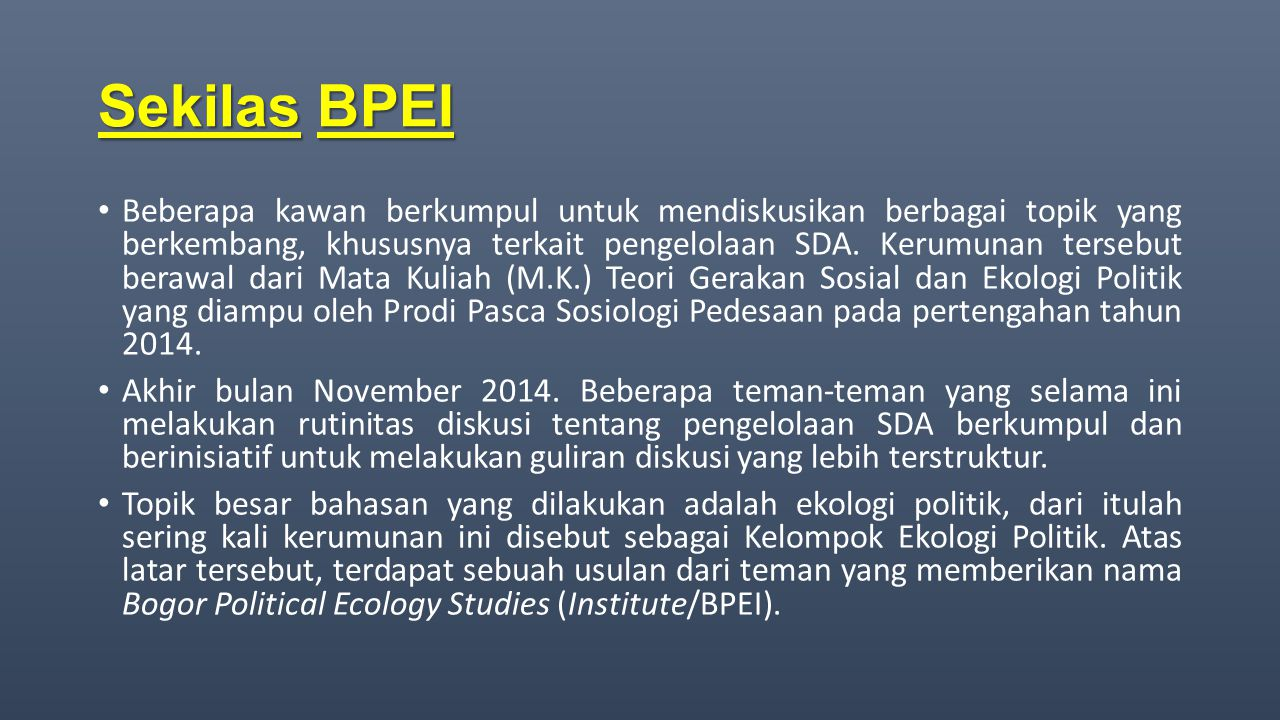 Sekilas BPEI Beberapa kawan berkumpul untuk mendiskusikan berbagai topik yang berkembang, khususnya terkait pengelolaan SDA. Kerumunan tersebut berawa