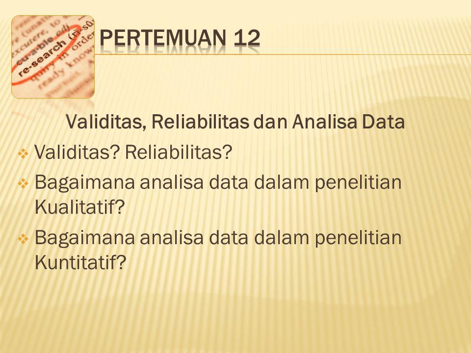 Validitas, Reliabilitas dan Analisa Data  Validitas.