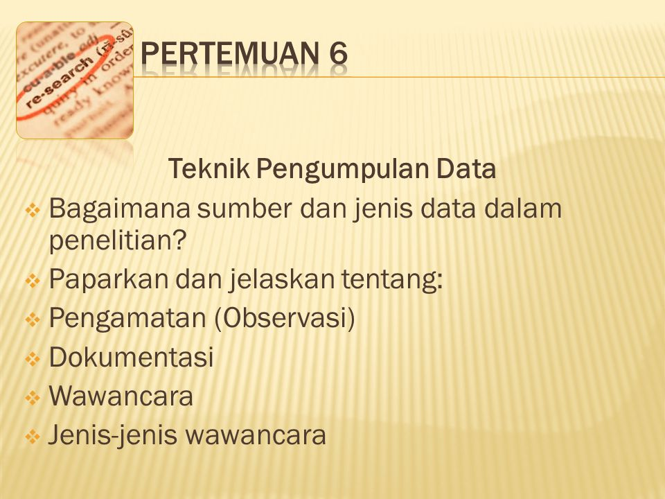 Teknik Pengumpulan Data  Bagaimana sumber dan jenis data dalam penelitian.