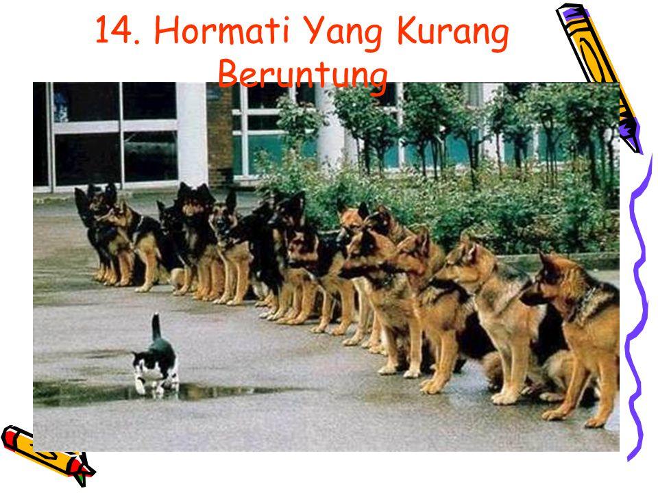 14. Hormati Yang Kurang Beruntung