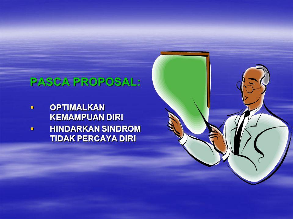 PASCA PROPOSAL:  OPTIMALKAN KEMAMPUAN DIRI  HINDARKAN SINDROM TIDAK PERCAYA DIRI