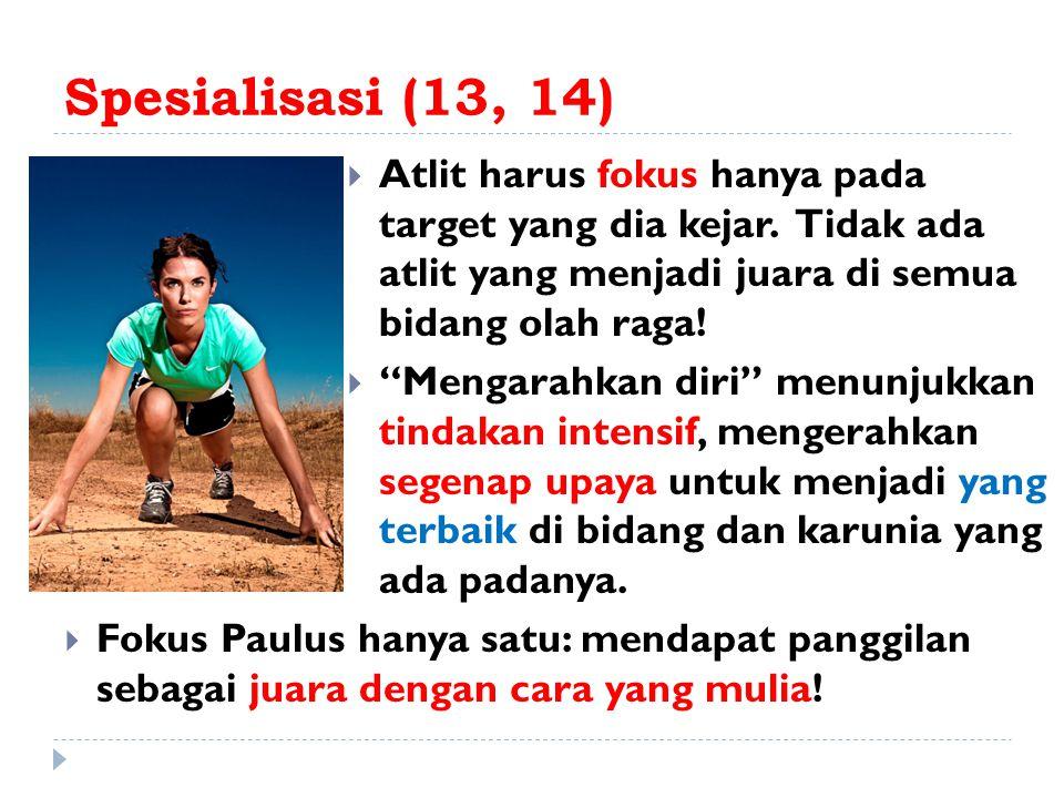 Disiplin Pribadi (15, 16)  Atlit tidak membuat aturan main sendiri, melainkan mengikuti aturan yang sudah ditetapkan.