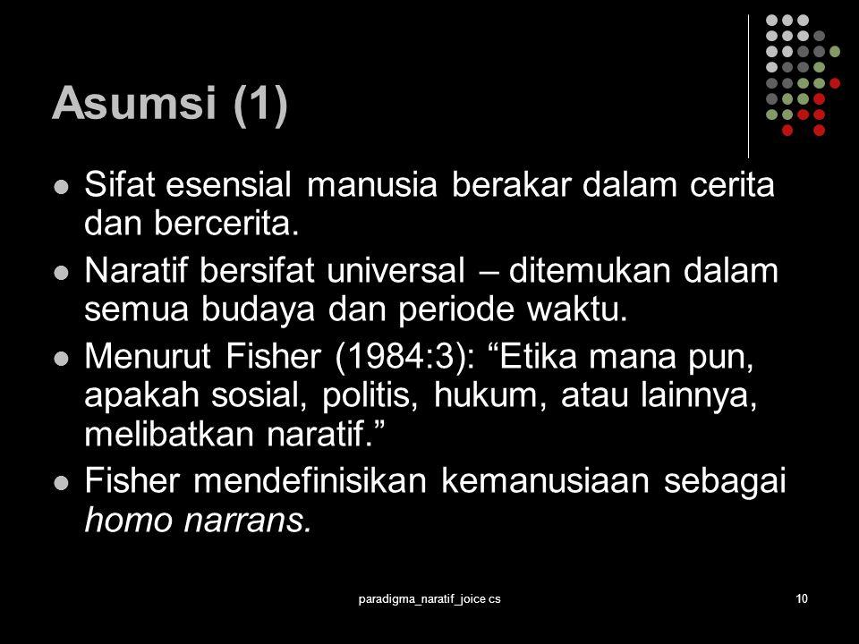 paradigma_naratif_joice cs10 Asumsi (1) Sifat esensial manusia berakar dalam cerita dan bercerita.