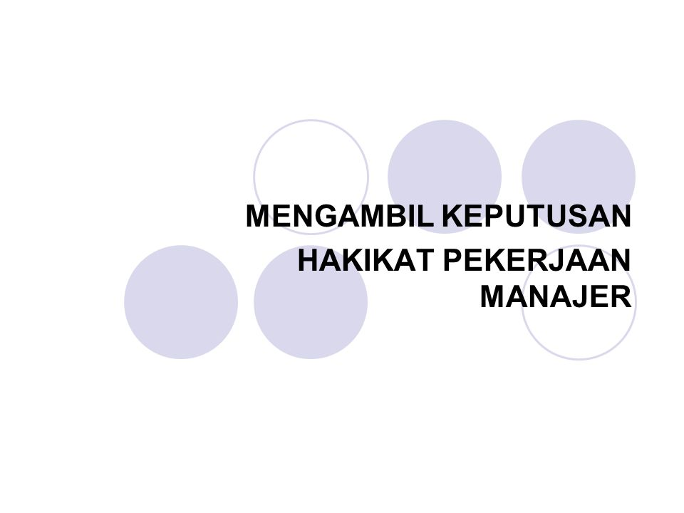 MENGAMBIL KEPUTUSAN HAKIKAT PEKERJAAN MANAJER