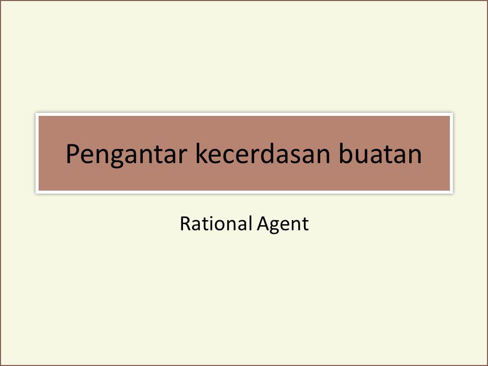 Agent Kecerdasan buatan tidak akan berfungsi / berguna apabila tidak diterapkan pada suatu obyek / entitas yang bisa bertindak berdasarkan kecerdasan buatan tersebut Entitas yang dirancang untuk bisa bertindak dan mempergunakan kecerdasan buatan disebut AGENT ??????