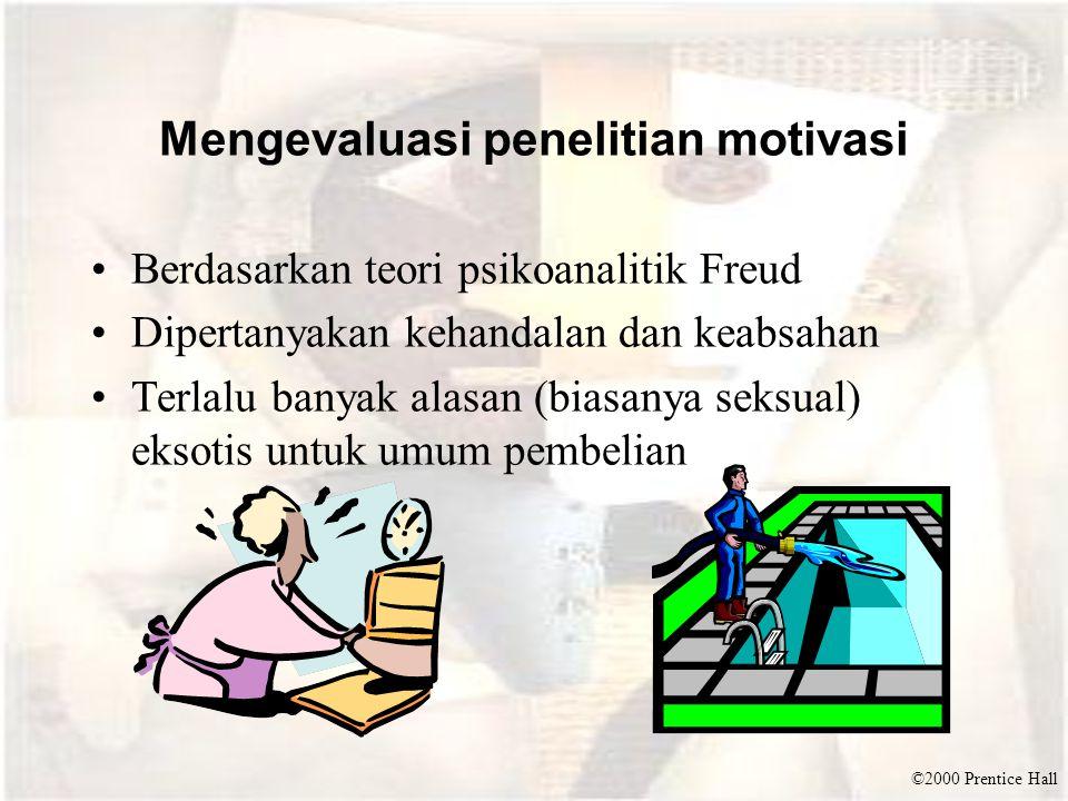 ©2000 Prentice Hall Mengevaluasi penelitian motivasi Berdasarkan teori psikoanalitik Freud Dipertanyakan kehandalan dan keabsahan Terlalu banyak alasa