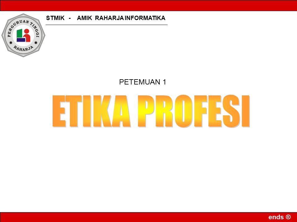 STMIK - AMIK RAHARJA INFORMATIKA ends ® PETEMUAN 1