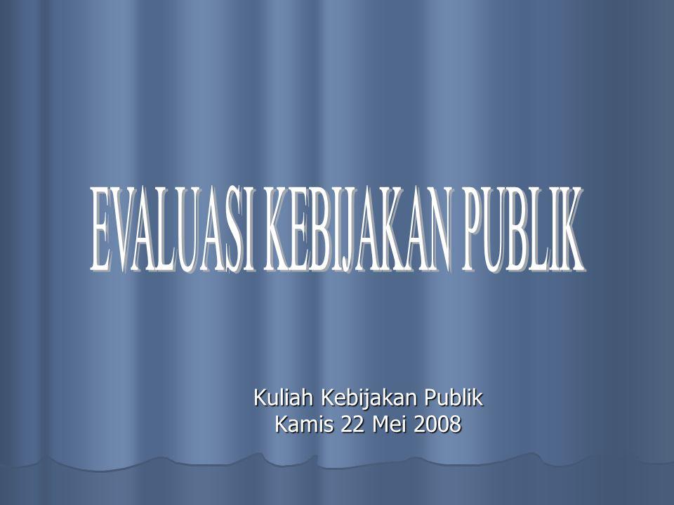 Kuliah Kebijakan Publik Kamis 22 Mei 2008