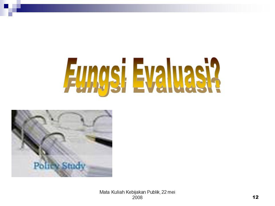 Mata Kuliah Kebijakan Publik, 22 mei 200812