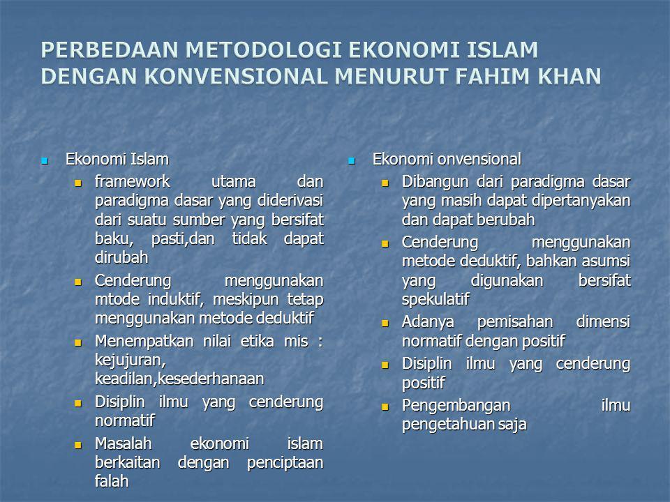 Ekonomi Islam Ekonomi Islam framework utama dan paradigma dasar yang diderivasi dari suatu sumber yang bersifat baku, pasti,dan tidak dapat dirubah fr