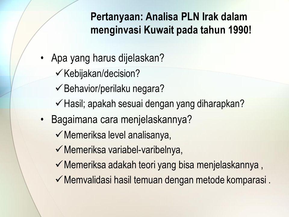 Pertanyaan: Analisa PLN Irak dalam menginvasi Kuwait pada tahun 1990.