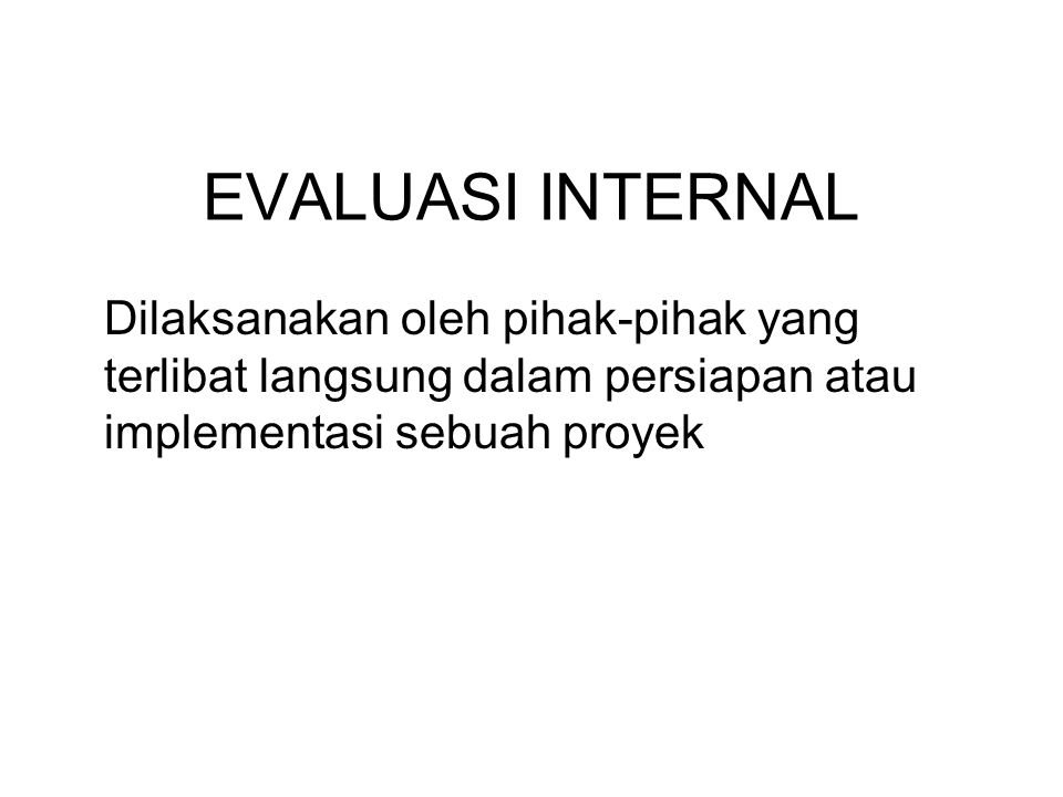 BENTUK KEGIATAN EVALUASI EVALUASI INTERNAL EVALUASI EKSTERNAL