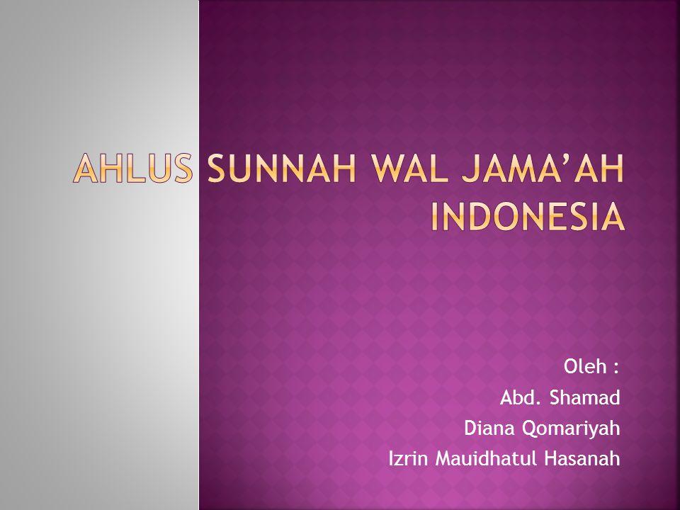 Oleh : Abd. Shamad Diana Qomariyah Izrin Mauidhatul Hasanah