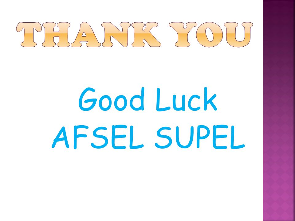 Good Luck AFSEL SUPEL