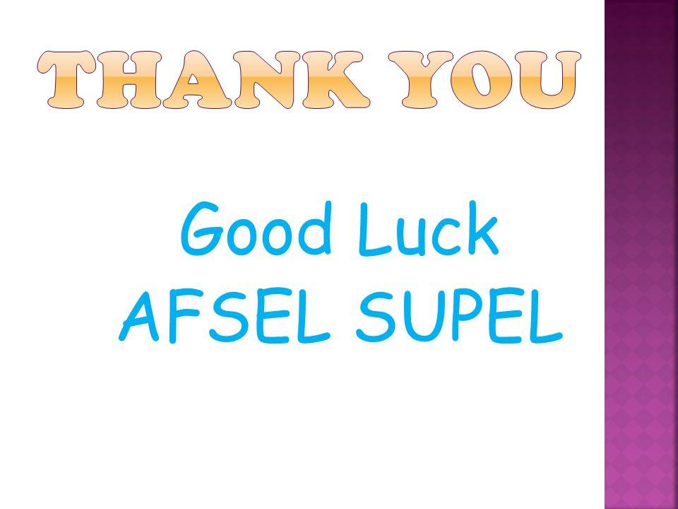 Good Luck AFSEL SUPEL