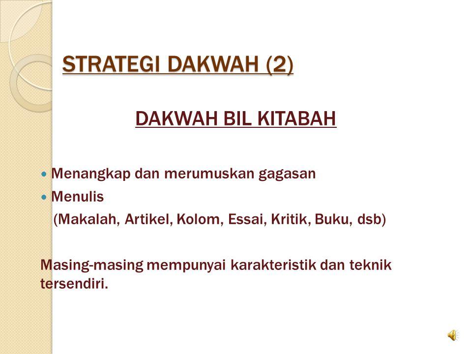 STRATEGI DAKWAH (1) DAKWAH BIL KITABAH (Dakwah dengan tulisan) DAKWAH BIL MAQOL (Dakwah dengan ucapan)