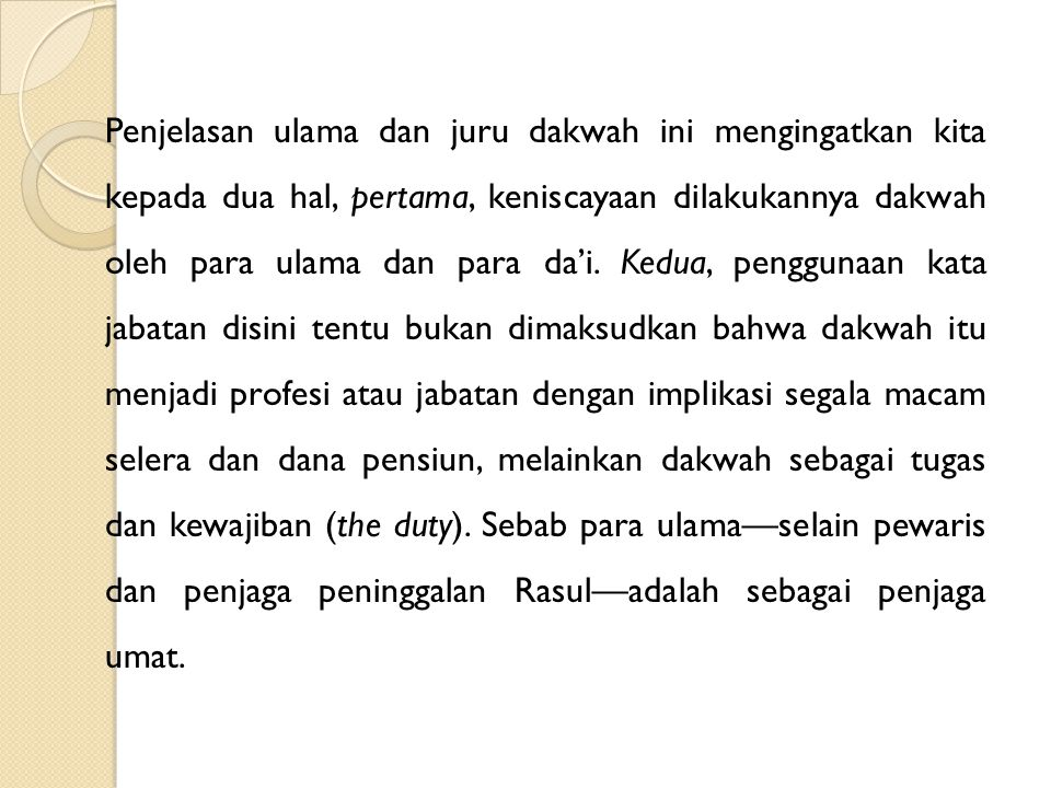 PENDAHULUAN Latarbelakang Masalah Aktifitas dakwah merupakan tugas utama para pewaris Nabi (ulama) [QS.3/ Ali 'Imrân: 104].