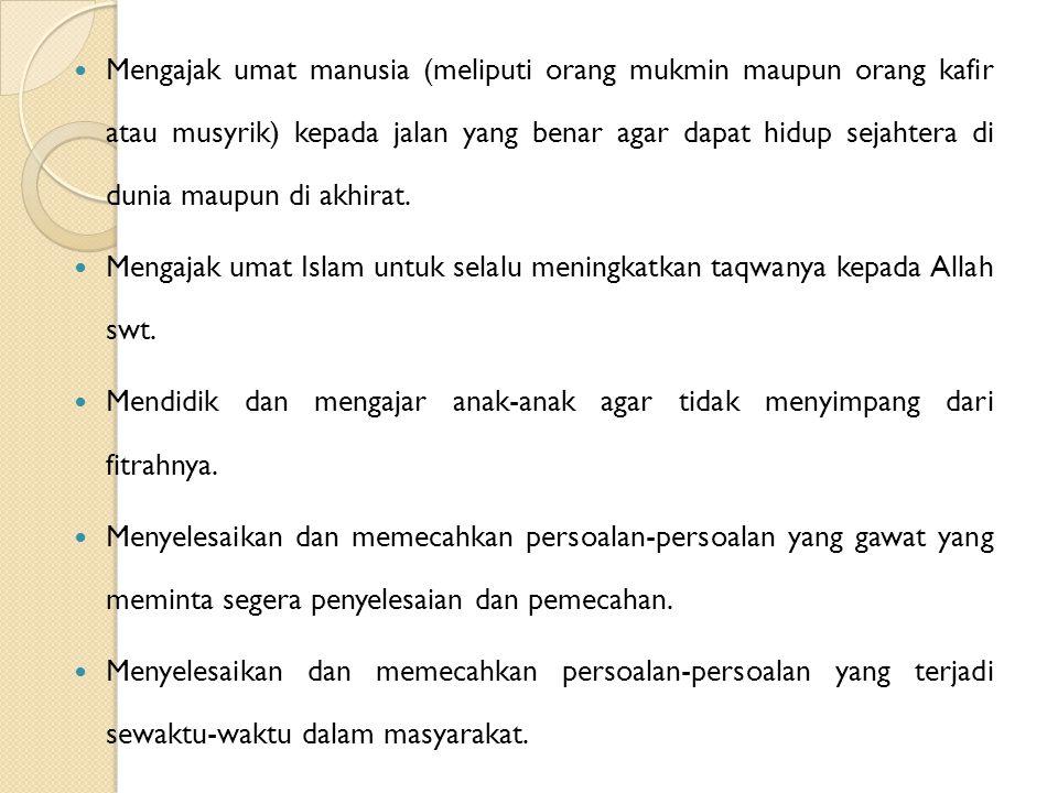 TUJUAN DAKWAH Tujuan dakwah adalah menjadikan manusia muslim mampu mengamalkan ajaran Islam dalam kehidupan bermasyarakat dan menyebarluaskan kepada masyarakat yang mula-mula apatis terhadap Islam menjadi orang yang suka rela menerimanya sebagai petunjuk aktivitas duniawi dan ukhrawi.