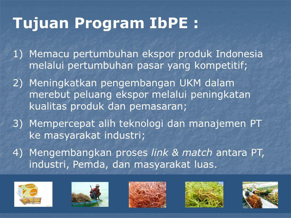 Tujuan Program IbPE : 1)Memacu pertumbuhan ekspor produk Indonesia melalui pertumbuhan pasar yang kompetitif; 2)Meningkatkan pengembangan UKM dalam me