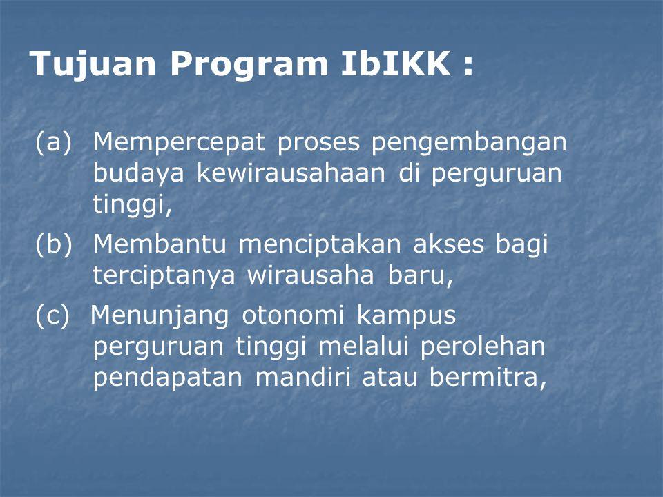 Tujuan Program IbIKK : (a)Mempercepat proses pengembangan budaya kewirausahaan di perguruan tinggi, (b) Membantu menciptakan akses bagi terciptanya w