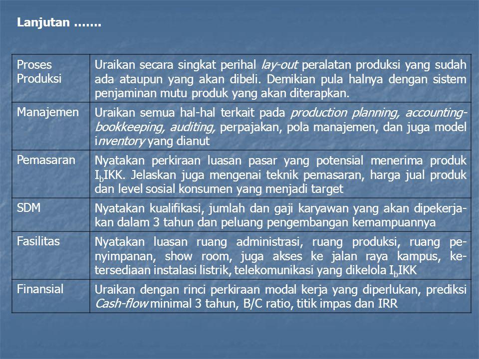 Proses Produksi Uraikan secara singkat perihal lay-out peralatan produksi yang sudah ada ataupun yang akan dibeli.