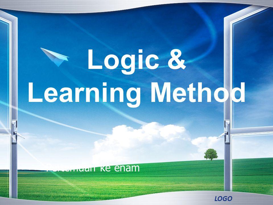 LOGO Logic & Learning Method Pertemuan ke enam
