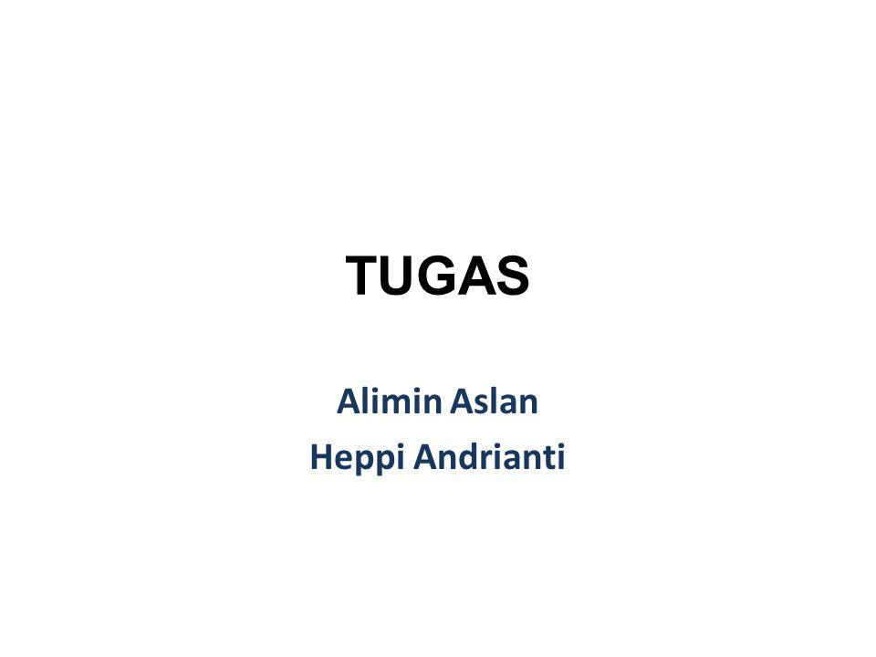 TUGAS Alimin Aslan Heppi Andrianti