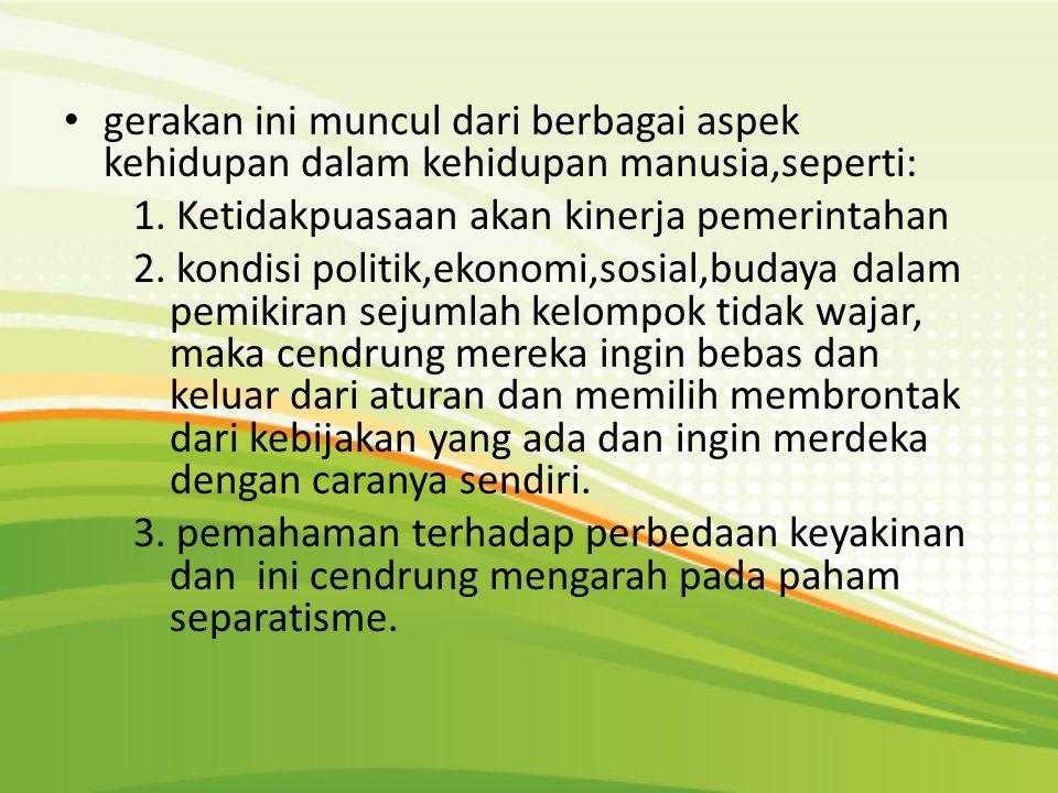 Munculnya gerakan separatisme di Indonesia konsep pembangunan nasionalisme lebih didefinisikan sebagai kemajuan ekonomi dalam sebuah stabilitas politik yang tinggi.Daerah menjadi kehilangan kesejahteraan ekonomi dan politiknya sebgaimana yang dijanjikan oleh pusat.