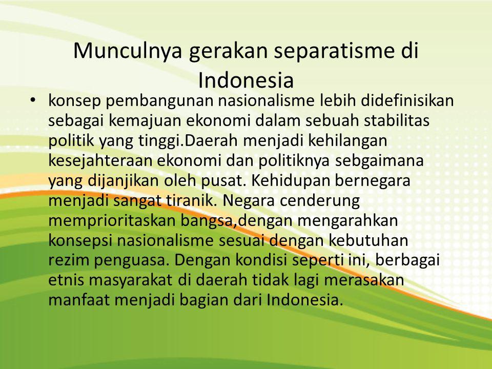 Inilah yang memperkuat kembali semangat kesukuan dan kedaerahan yang berakibat pada krisis identitas nasional dan krisis kepercayaan terhadap kepemimpinan Indonesia.