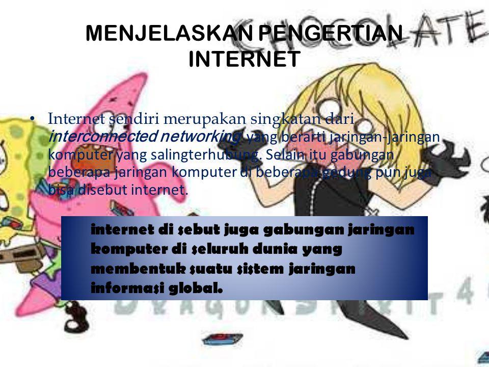 Mengidenti fikasi manfaat dari internet Dampak positif dari internet : 1.