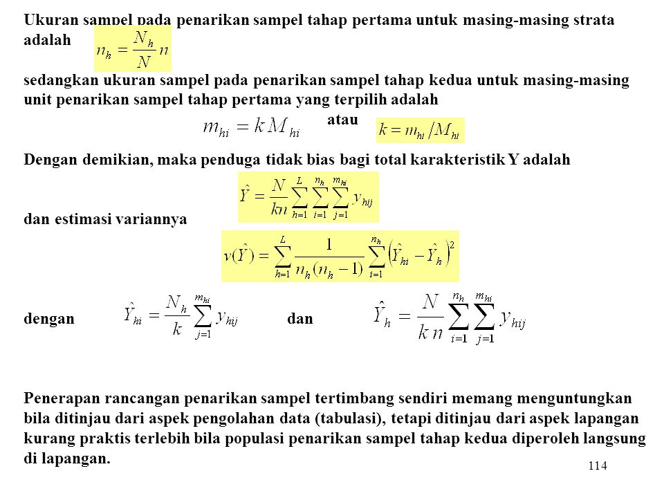 114 Ukuran sampel pada penarikan sampel tahap pertama untuk masing-masing strata adalah sedangkan ukuran sampel pada penarikan sampel tahap kedua untu
