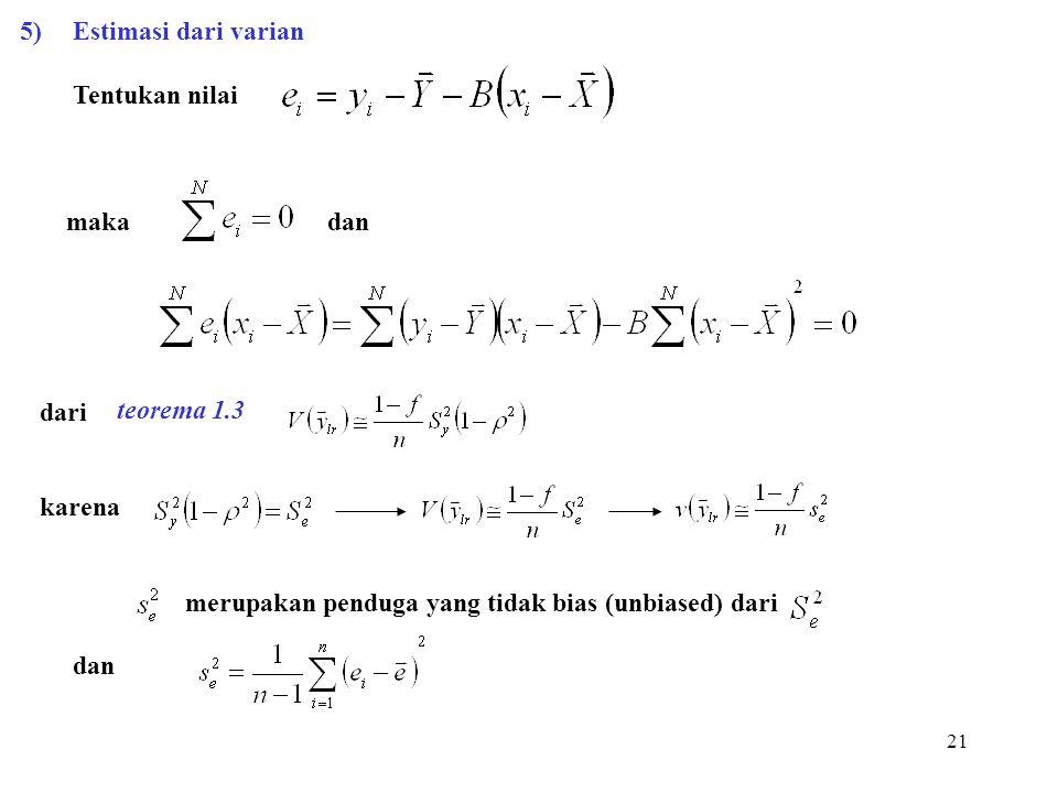 21 5)Estimasi dari varian Tentukan nilai maka dan dari karena merupakan penduga yang tidak bias (unbiased) dari dan teorema 1.3