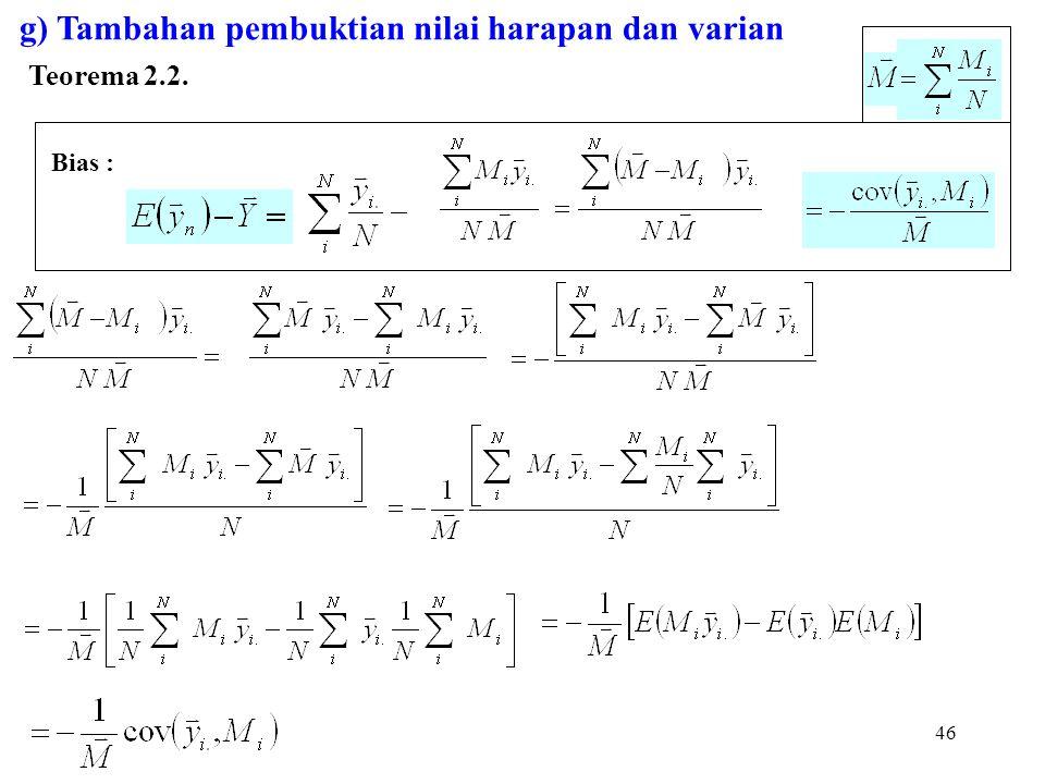 46 g) Tambahan pembuktian nilai harapan dan varian Teorema 2.2. Bias :