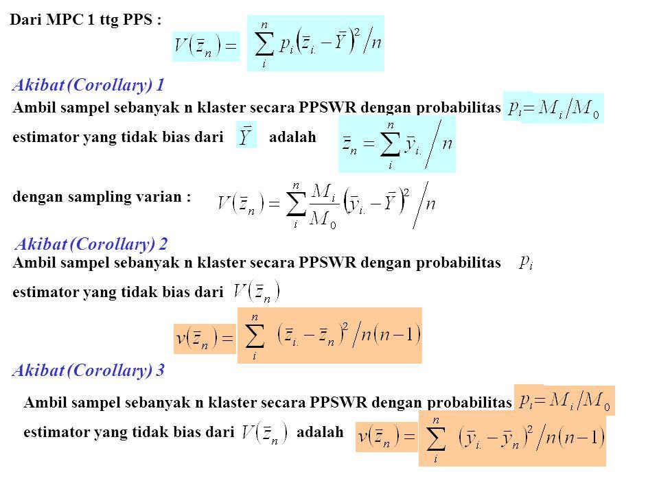 67 Dari MPC 1 ttg PPS : Akibat (Corollary) 1 Ambil sampel sebanyak n klaster secara PPSWR dengan probabilitas estimator yang tidak bias dari adalah de