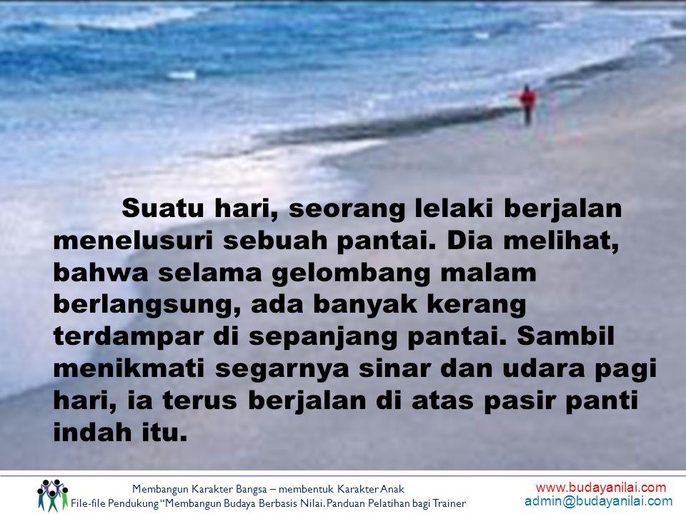 Suatu hari, seorang lelaki berjalan menelusuri sebuah pantai. Dia melihat, bahwa selama gelombang malam berlangsung, ada banyak kerang terdampar di se