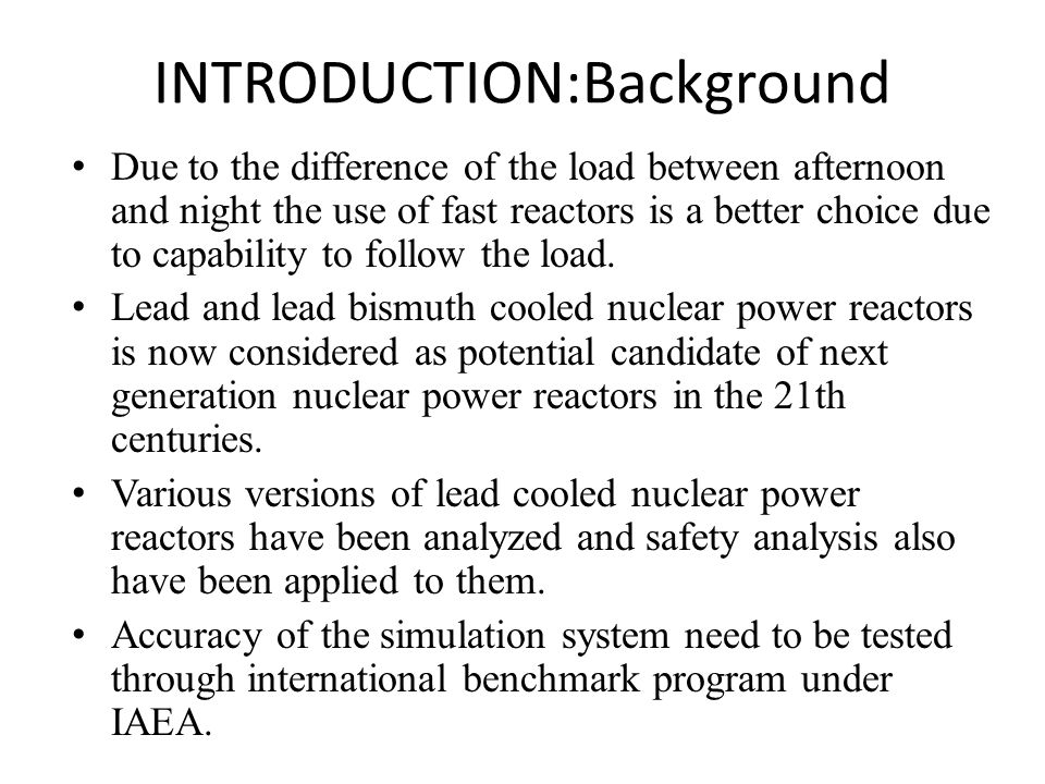 INTRODUCTION:Background Due to the difference of the load between afternoon and night the use of fast reactors is a better choice due to capability to follow the load.