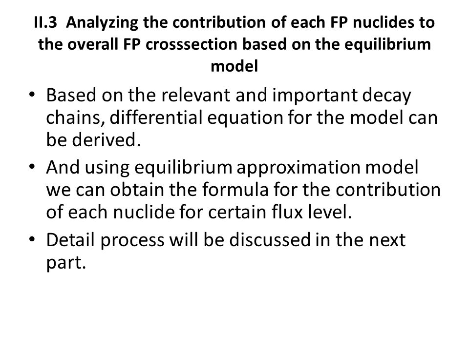 II.3 Analyzing the contribution of each FP nuclides to the overall FP crosssection based on the equilibrium model Based on the relevant and important