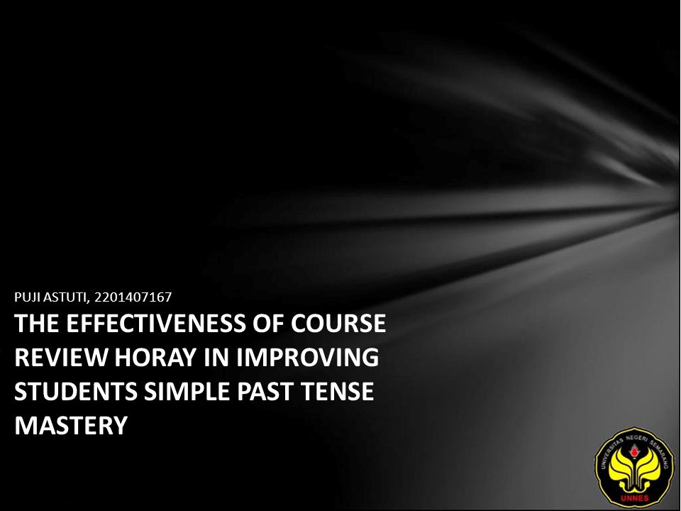 PUJI ASTUTI, 2201407167 THE EFFECTIVENESS OF COURSE REVIEW HORAY IN IMPROVING STUDENTS SIMPLE PAST TENSE MASTERY