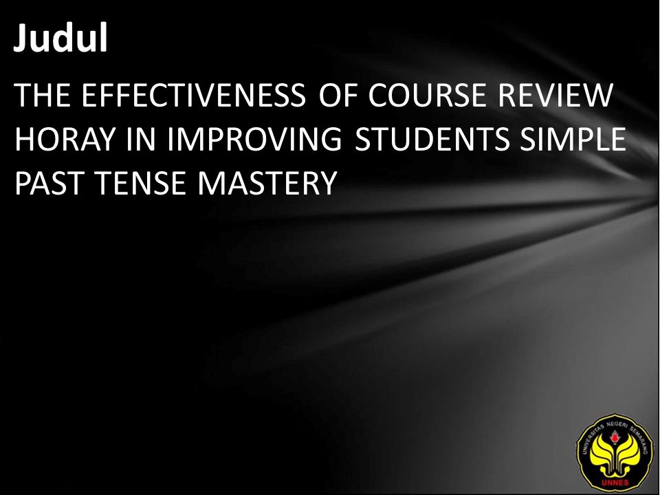 """Abstrak The topic of this study is the effectiveness of Course Review Horay in improving students"""" simple past tense mastery – an experimental study at grade XI of SMA Negeri 1 Subah in the academic year of 2010/2011."""
