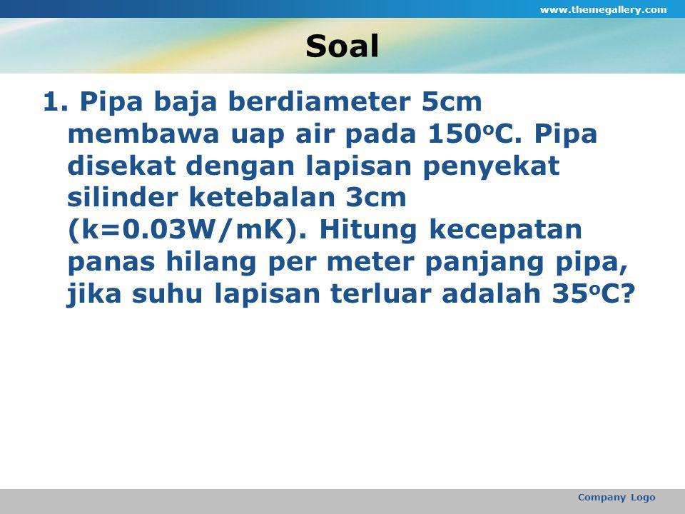 Soal www.themegallery.com Company Logo 1. Pipa baja berdiameter 5cm membawa uap air pada 150 o C.