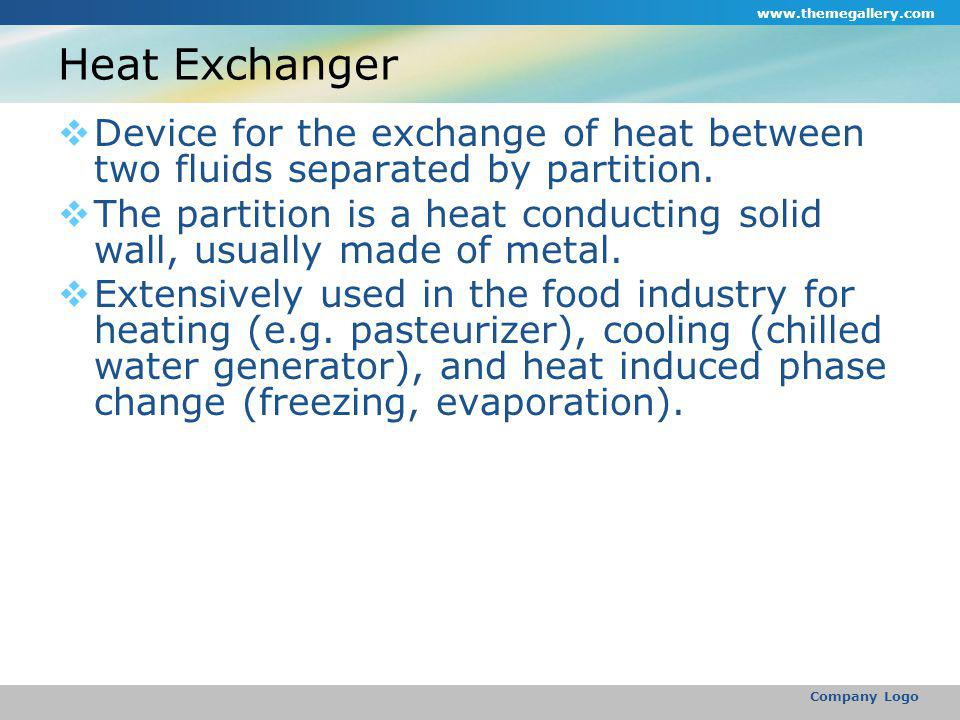 Heat Exchanger  Device for the exchange of heat between two fluids separated by partition.