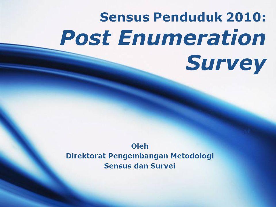 Sensus Penduduk 2010: Post Enumeration Survey Oleh Direktorat Pengembangan Metodologi Sensus dan Survei