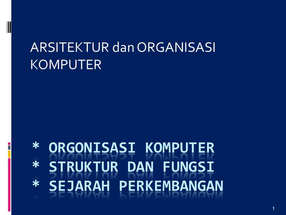 1 ARSITEKTUR dan ORGANISASI KOMPUTER