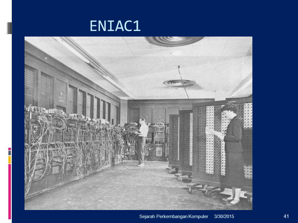 ENIAC1 3/30/2015Sejarah Perkembangan Komputer 41