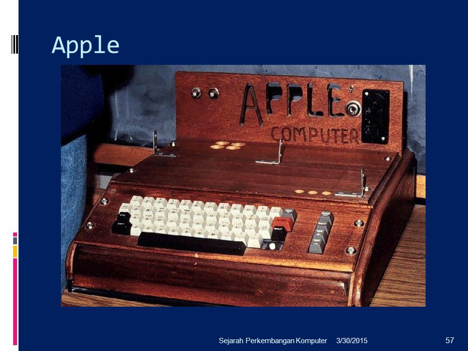 Apple 3/30/2015Sejarah Perkembangan Komputer 57