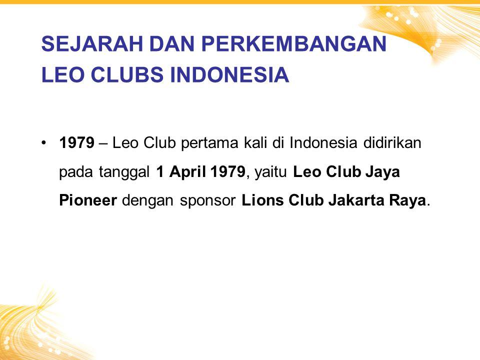 1979 – Leo Club pertama kali di Indonesia didirikan pada tanggal 1 April 1979, yaitu Leo Club Jaya Pioneer dengan sponsor Lions Club Jakarta Raya. SEJ