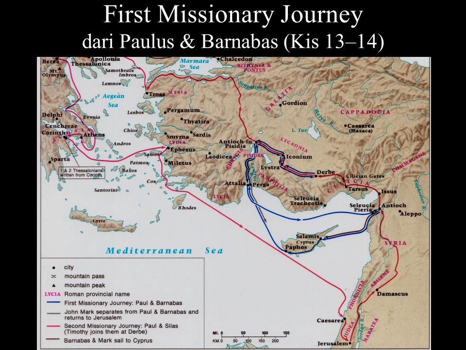 dari Paulus & Barnabas (Kis 13–14) First Missionary Journey