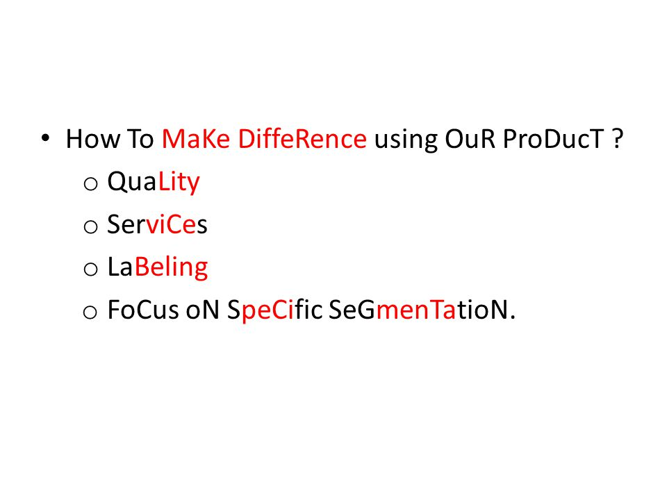 How To MaKe DiffeRence using OuR ProDucT .