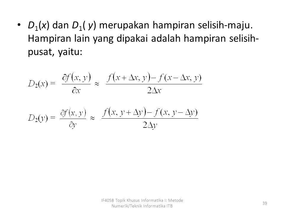D 1 (x) dan D 1 ( y) merupakan hampiran selisih-maju.